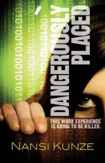 Dangerously Placed - Nansi Kunze