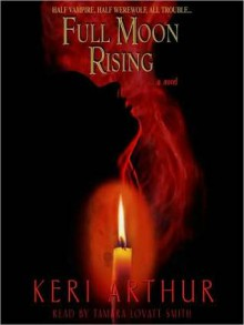 Full Moon Rising (Audio) - Keri Arthur, Justine Eyre