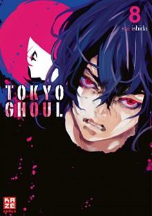 Tokyo Ghoul 08 - Sui Ishida, Yuko Keller