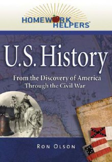 U.S. History 1492-1865: From the Discovery of America Through the Civil War - Ron Olson