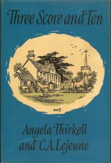 Three Score and Ten - Angela Thirkell, C.A. Lejeune