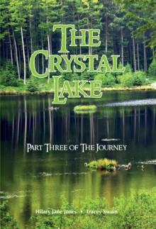 The Crystal Lake (The Journey) - Hilary Jane Jones