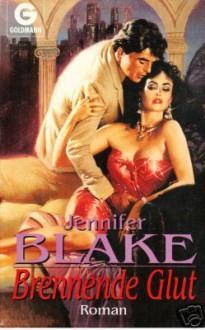 Brennende Glut : Roman - Jennifer Blake