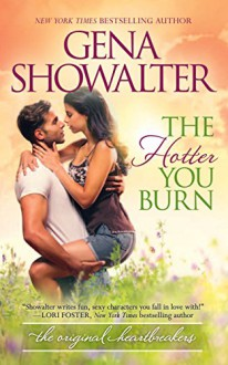 The Hotter You Burn (Original Heartbreakers) - Gena Showalter