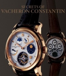 The Secrets of Vacheron Constantin: 250 Years of History - Franco Cologni, Franco Cologni and