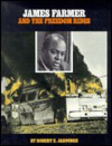 James Farmer and the Freedom Rides - Robert Jakoubek
