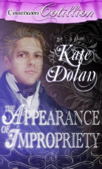 The Appearance of Impropriety - Kate Dolan