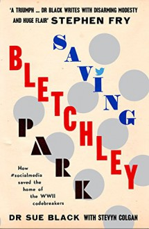 Saving Bletchley Park - Sue Black