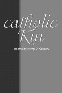 Catholic Kin - Kemp D. Gregory
