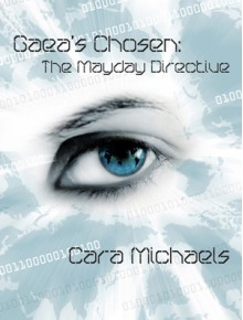 Gaea's Chosen: The Mayday Directive - Cara Michaels