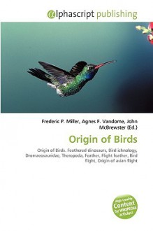 Origin of Birds - Frederic P. Miller, Agnes F. Vandome, John McBrewster
