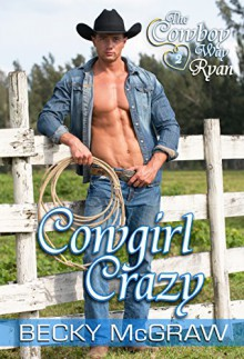 Cowgirl Crazy (#2, Cowboy Way) - Becky McGraw