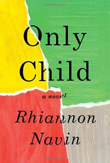 Only Child - Rhiannon Navin