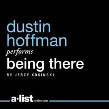 Being There - Dustin Hoffman,Jerzy Kosiński