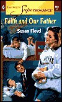 Faith and Our Father - Susan Floyd
