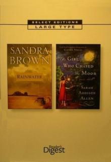 The Girl Who Chased the Moon / Rainwater - Sandra Brown, Sarah Addison Allen