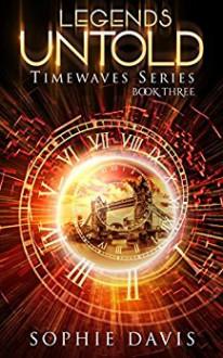 Legends Untold: Timewaves #3 - Sophie Davis