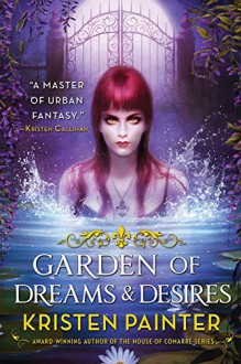 Garden of Dreams and Desires (Crescent City) - Kristen Painter