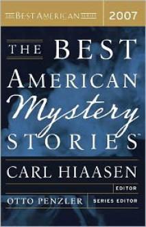The Best American Mystery Stories 2007 - Otto Penzler (Editor), Carl Hiaasen (Editor)