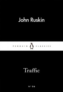 Traffic (Little Black Classics, #06) - John Ruskin