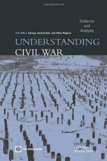 Understanding Civil War: Evidence and Analysis, Vol. 2--Europe, Central Asia, and Other Regions - Paul Collier, Nicholas Sambanis
