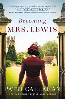Becoming Mrs. Lewis - Patti Callahan Henry