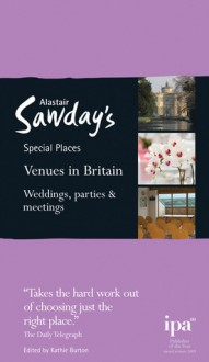 Special Places to Stay: Venues in Britain: Weddings, Parties and Meetings - Kathie Burton