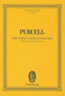 Ode For St. Cecilia's Day 1683: Welcome To All The Pleasures (Schott) - Walter Bergmann, Henry Purcell
