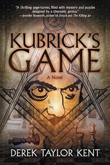Kubrick's Game - Derek Taylor Kent,Lane Diamond,Lina Rivera