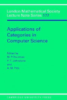Applications of Categories in Computer Science: Proceedings of the London Mathematical Society Symposium, Durham 1991 - M. P. Fourman, P. T. Johnstone