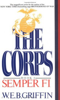 Semper Fi (The Corps, Book 1) - W.E.B. Griffin