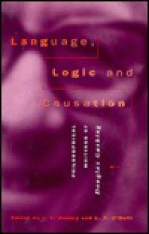 Language, Logic, and Causation: Philosophical Writings of Douglas Gasking - D.A.T. Gasking, I.T. Oakley, Frank Jackson, D.A.T. Gasking
