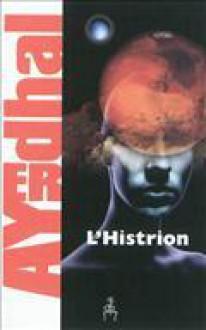 L'Histrion - Ayerdhal