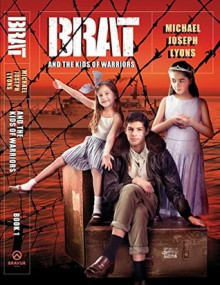 BRAT and the Kids of Warriors - Michael Joseph Lyons