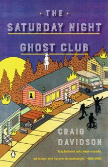 The Saturday Night Ghost Club - Craig Davidson