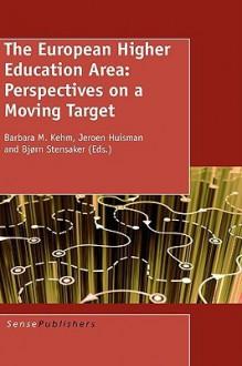 The European Higher Education Area - Barbara M. Kehm, Jeroen Huisman, Bjørn Stensaker
