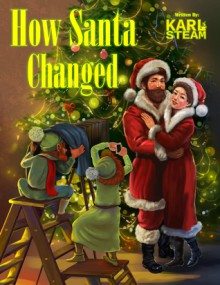 How Santa Changed - Karl Steam, Maksym Stasiuk