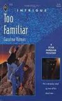 Too Familiar - Caroline Burnes