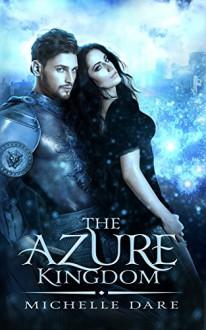 The Azure Kingdom - Michelle Dare