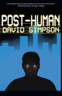 Post-Human - David Simpson