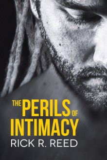 The Perils of Intimacy - Rick R. Reed