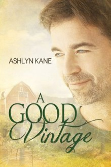 A Good Vintage - Ashlyn Kane