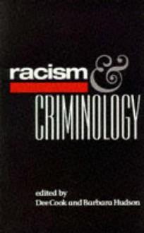 Racism and Criminology - Dee Cook, Barbara Hudson