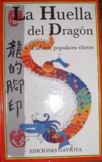 La Huella Del Dragón: Cuentos Populares Chinos - Ester Madroñero Ferreiro, Elena del Amo, Alberto Marin