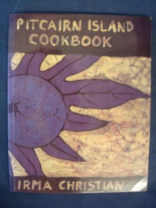 Pitcairn Island Cookbook - Irma Christian