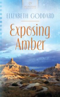 Exposing Amber - Elizabeth Goddard