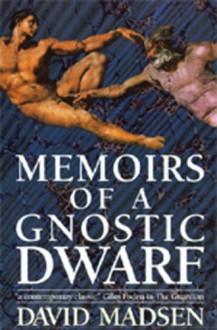 Memoirs of a Gnostic Dwarf: Contemporary English Language - David Madsen