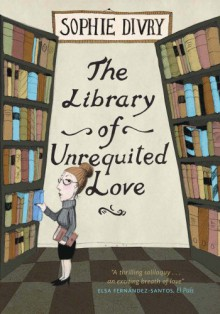The Library of Unrequited Love - Sophie Divry, Siân Reynolds