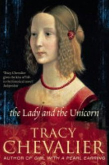 The Lady And The Unicorn - Tracy Chevalier