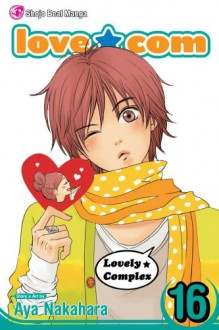 Love*Com (Lovely*Complex), Volume 16 - Aya Nakahara